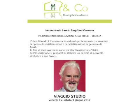 Incontrando l'arch. Siegfried Camana INCONTRO INTERDELEGAZIONE ANAB FRIULI – BRESCIA – 2012
