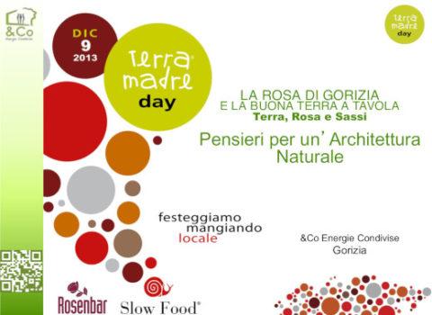 Terra madre day – LA ROSA DI GORIZIA E LA BUONA TERRA A TAVOLA – Terra, Rosa e Sassi Pensieri per un'Architettura Naturale – Gorizia 2013