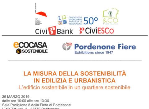 Convegno – LA MISURA DELLA SOSTENIBILITÀ IN EDILIZIA E URBANISTICA L'edificio sostenibile in un quartiere sostenibile – Eco Casa sostenibile – Pordenone – 2019